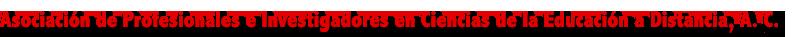 Asociación de Profesionales e Investigadores en Ciencias de la Educación a Distancia