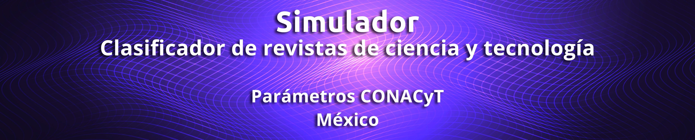 Simulador   Clasificador de  Revistas de Ciencia y Tecnología    Parámetros CONACyT copia 1